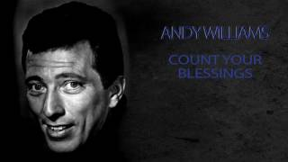 ANDY WILLIAMS - COUNT YOUR BLESSINGS