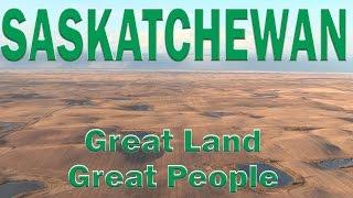 Saskatchewan: Great Land, Great People