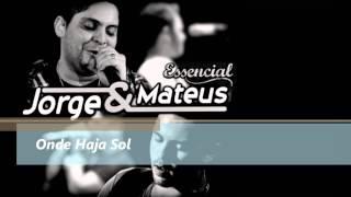 Onde Haja Sol - Jorge e Mateus - ESSENCIAL 2012