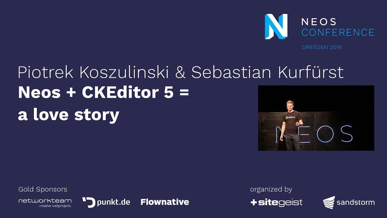 Neos Con 2019   Piotrek Koszulinski & Sebastian Kurfürst: Neos + CKEditor 5 = a love story