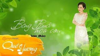 Bông Bưởi Hoa Cau | Đông Đào