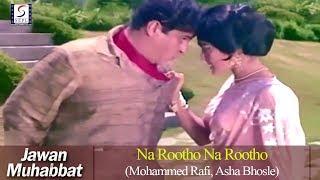 Na Rootho Na Rootho - Mohammed Rafi, Asha Bhosle