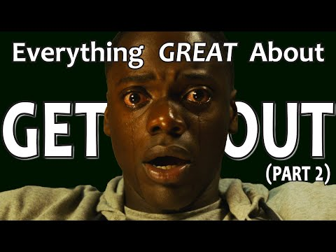 Everything GREAT About Get Out! (Part 2)