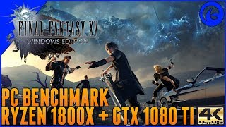 Final Fantasy XV Windows Edition Benchmark - 4K Standard Settings - Ryzen 7 1800x + GTX 1080 Ti