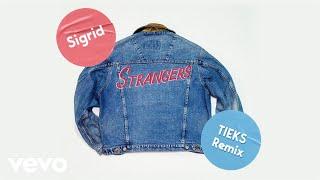 Sigrid - Strangers (TIEKS Remix)