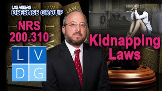"""What is the legal definition of """"kidnapping"""" in Nevada? Law & penalties (NRS 200.310)"""