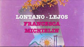 LONTANO   LEJOS || FRANCESCA MICHIELIN LYRICS