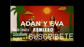 Adán y Eva - Remixeo - Paulo Londra x Cosculluela x Reykon - prod By KHRIZ RUIZ