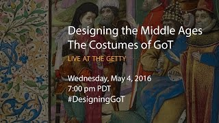 Designing the Middle Ages: The Costumes of GoT