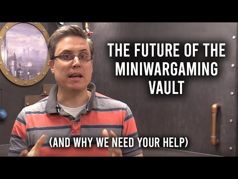 The Future of the MiniWarGaming Vault (and why we need your help)