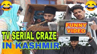 TV Serial Craze In kashmir Funny video by | kashmiri rounders