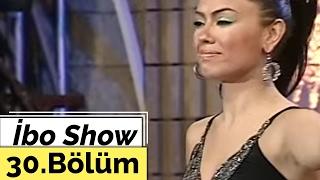 İbo Show   30. Bölüm (Ceylan   Lara) (2006)