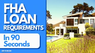 First Time Home Buyer Programs | FHA Loan Requirements in 90 Seconds