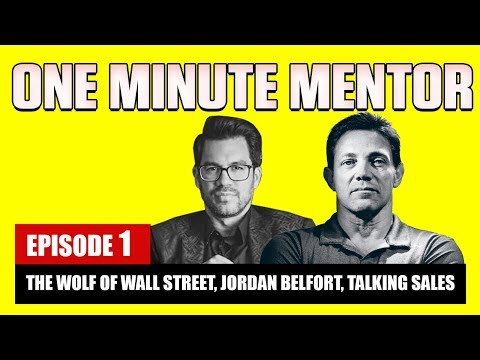 ‪The Wolf of Wall Street, Jordan Belfort, Talks Sales | One Minute Mentor - Episode 1‬‏