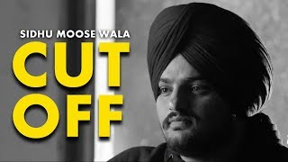 Cut Off - Sidhu Moose Wala | Legend | New Punjabi Song 2019 | Latest Punjabi Song | Chosen | Gabru