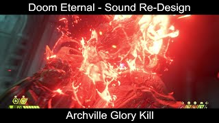 Doom Eternal - Archville Glory Kill Sound Re-Design
