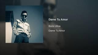 Dame Tu Amor