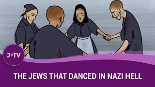 AMAZING story of the Jews that danced in a Nazi Death Camp!
