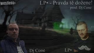 Video LP• - Pravda tě dožene! prod. DJ Cone