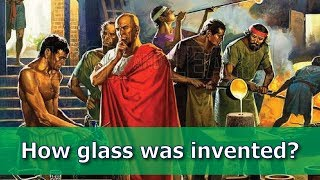 How glass was invented?