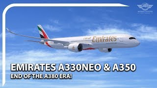 End Of The A380: Emirates Orders A330neo & A350