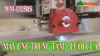 Máy CNC Trung Tâm Kết Hợp Lưỡi Cưa WM-1325RS | Router Thay Dao Tự Động Woodmaster