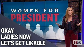 Women for President | January 23, 2019 Act 2 | Full Frontal on TBS