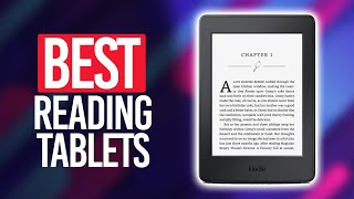 Best Tablet for Reading in 2021 [Top 5 Picks Reviewed]
