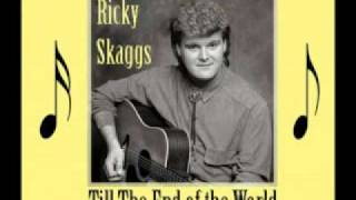 RICKY SKAGGS & Earl Scruggs - Till the End of the World Rolls 'Round