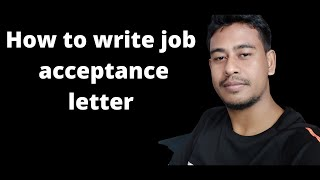 How to write  acceptance letter in against of offer of appointment