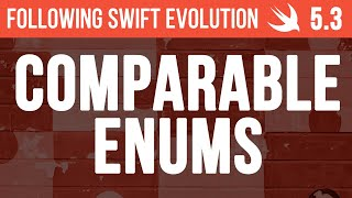 Synthesized Comparable conformance for enums - Following Swift Evolution 5.3