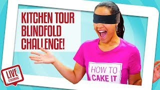 How To Cake It KITCHEN TOUR – BLINDFOLD CHALLENGE!! | Yolanda Gampp | How To Cake It