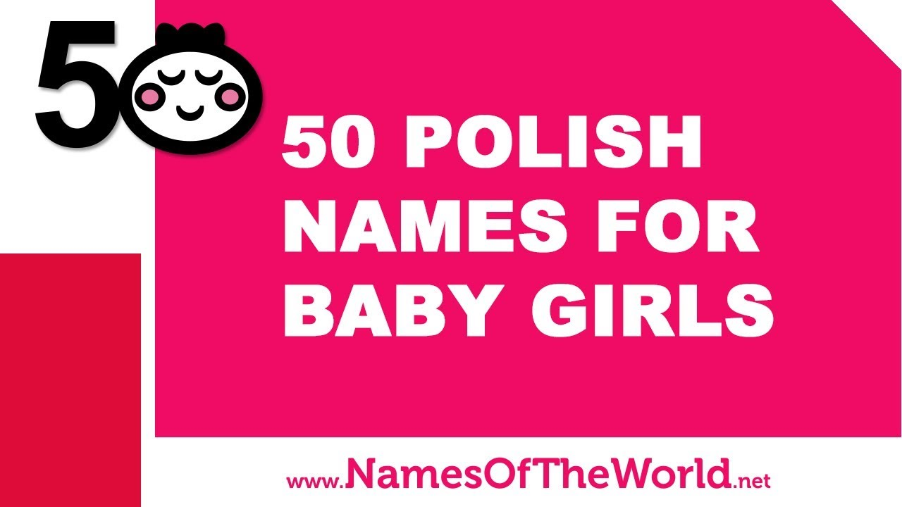 50 Polish names for baby girls - the best baby names - www.namesoftheworld.net