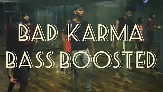 Axel Thesleff   Bad Karma (Bass Boosted) | Dance Choreography Feat. Ajay Nair.
