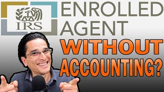 Becoming an Enrolled Agent (EA) Without An Accounting Background?!