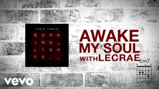 Chris Tomlin - Awake My Soul (with Lecrae) [Lyrics]