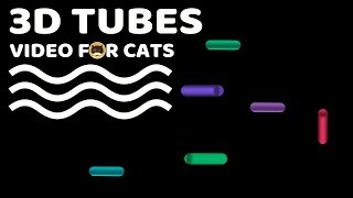 CAT GAMES - 3D TUBES. Video for Cats to Watch.