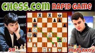Eksakto At Malinis Na COUNTER PLAY! || GM So Vs. GM Matlakov || Chess.com July 25, 2020 || # 398