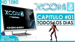 XCOM 2 Gameplay Castellano Capitulo 1