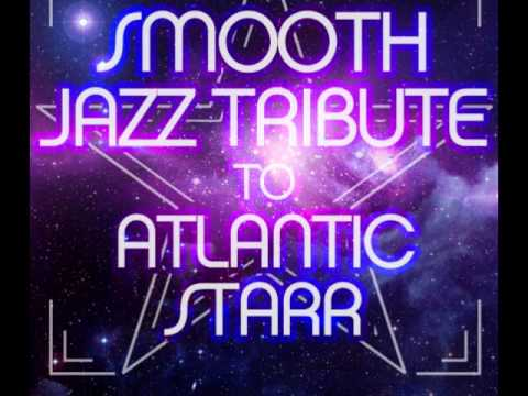 Masterpiece - Atlantic Starr Smooth Jazz Tribute Mp3