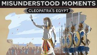 Misunderstood Moments in History - Cleopatra's Egypt | Kholo.pk