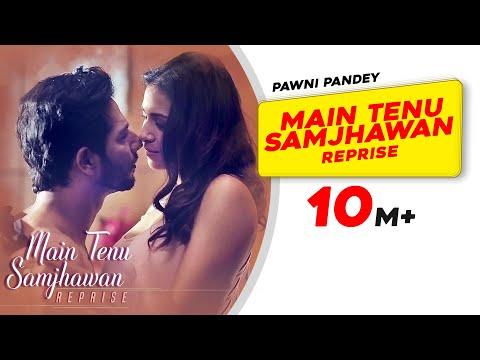 Download Main Tenu Samjhawan (Reprise) | Pawni Pandey | Hyacinth D'souza | Latest Hindi Song 2018 HD Mp4 3GP Video and MP3