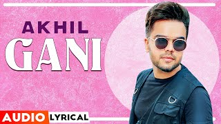 Gani (Audio Lyrical) | Akhil Feat Manni Sandhu | Latest Punjabi Song 2020 | Speed Records