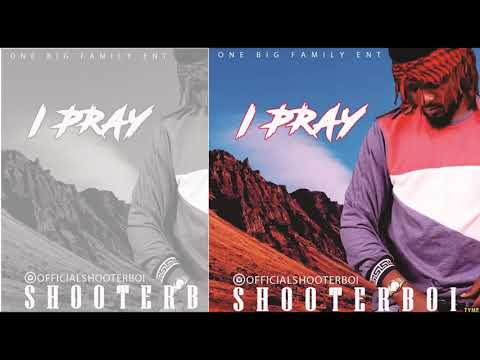 Shooterboi - I Pray (OFFICIAL AUDIO 2018)