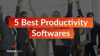 5 Best Productivity Softwares - Top Productivity Tools 2020