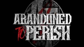 Abandoned to Perish - Debilitate
