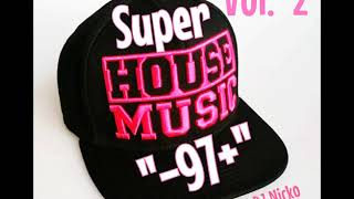 "Super House Music ""-97+"" (Remix)  Vol. 02"
