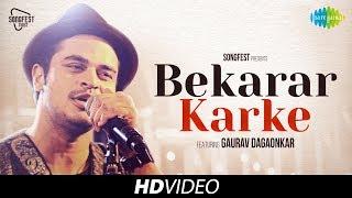 Bekarar Karke   Songfest Twist   Gaurav Dagaonkar I HD
