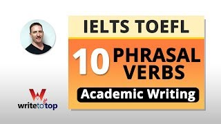 10 PHRASAL VERBS FOR IELTS / TOEFL ACADEMIC WRITING | Kholo.pk