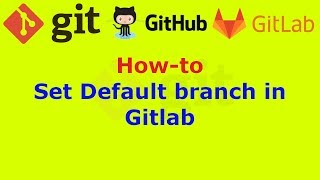 How to Set Default branch in Gitlab